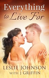 Everything to Live For | Leslie Johnson ; J. Griffin |