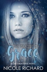 The Beauty of Grace (She's Beautiful, #1) | Nicole Richard |