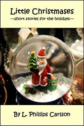 Little Christmases: Short Stories for the Holidays
