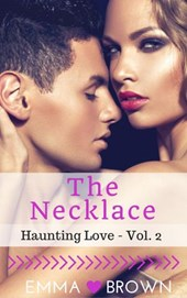 The Necklace (Haunting Love - Vol. 2) | Emma Brown |