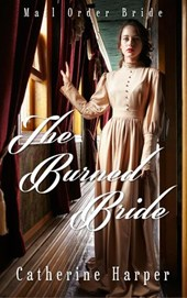 Mail Order Bride - The Burned Bride (Mail Order Brides Of Small Flats)