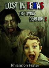 Lost in Texas: The Living Dead Boy 2 | Rhiannon Frater |