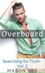 Overboard (Searching for Truth - Vol. 2) | Mason Lee |