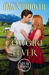 Cowgirl Fever (Novak Springs, #1) | Dawn Brower |