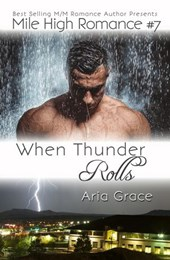 When Thunder Rolls (Mile High Romance, #7) | Aria Grace |