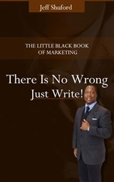There is No Wrong Just Write | Dr. Jeff Shuford |