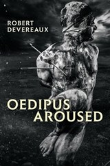 Oedipus Aroused: Homer's Long-Lost Erotic Epic | Robert Devereaux |