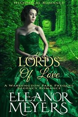 "Regency Romance: The Lords of Love (A Prequel Novella to ""Wardington Park"" series: CLEAN Historical Romance) 