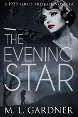 The Evening Star (The 1929 Series) | M.L. Gardner |