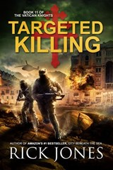 Targeted Killing (The Vatican Knights, #11) | Rick Jones |