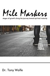 Mile Markers | Dr. Tony Wolfe |