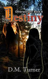 Destiny (Otherworlder, #4) | D.M. Turner |