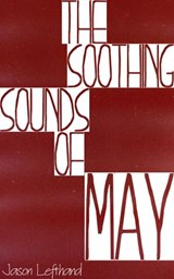 The Soothing Sounds Of May | Jason Lefthand |
