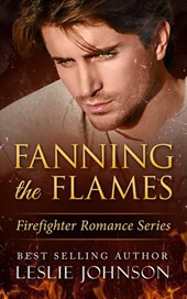 Fanning the Flames (Firefighter Romance Series, #1)