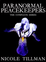 THE PARANORMAL PEACEKEEPERS: Complete Box Set | Nicole Tillman |