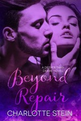 Beyond Repair (Deeper Than Desire) | Charlotte Stein |
