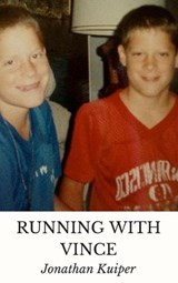 Running With Vince (The Vincent Chronicles, #1) | Jonathan Kuiper |