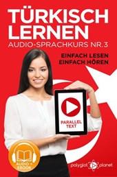 Türkisch Lernen - Einfach Lesen | Einfach Hören | Paralleltext Audio-Sprachkurs Nr. 3 (Einfach Türkisch Lernen | Hören & Lesen, #3)