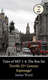 Tales of MI7 Volumes 1-4: The Box Set. Terrific 21st Century Espionage!