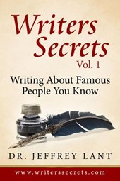 How To Write About Famous People That You Know (Writers Secrets, #1)