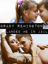Brady Remington Landed Me in Jail | Tijan |