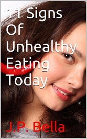 11 Signs Of Unhealthy Eating Today | J.P. Bella |