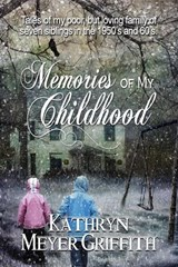 Memories of My Childhood | Kathryn Meyer Griffith |