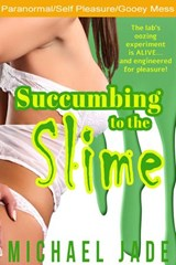 Succumbing to the Slime | Michael Jade |