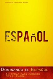 Dominando el Español - 10 temas para dominar de la lengua