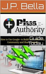 GOOGLE-Plus-Authority-Guide | J.P. Bella |