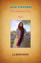 Jesus' Strategies for a Pleasant Living (Vol. 1)