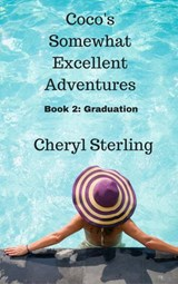 Coco's Somewhat Excellent Adventures:Graduation | Cheryl Sterling |