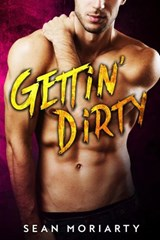 Gettin' Dirty | Sean Moriarty |