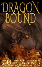Dragon Bound (The Saga of Flames and Frost, #1) | Ophelia Sikes |