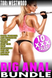 Big Anal Bundle (10 XXX Tales Older Younger Age Difference Anal Sex Virgin First Time Brat Collection Box Set Age Gap Erotica) | Tori Westwood |