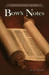Bow's Notes (Expository Series, #3)