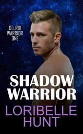 Shadow Warrior (Delroi Warrior, #1) | Loribelle Hunt |