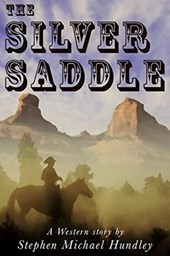 The Silver Saddle (A Ride Thru Heaven and Hell Western Series)