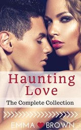 Haunting Love (The Complete Collection) | Emma Brown |