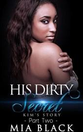 His Dirty Secret 2: Kim's Story (Side Chick Drama, #2)