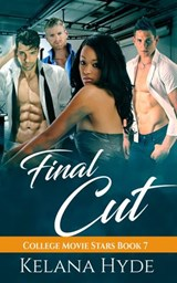 Final Cut (College Movie Stars, #7) | Kelana Hyde |