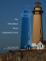 The Trouble with Perspective (The Lost Gods Cycle) | William Thomas Maxwell |