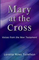 Mary At The Cross | Loretta Miles Tollefson |