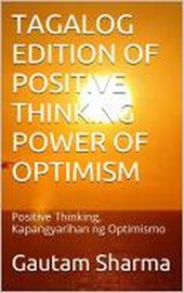 TAGALOG Edition POSITIVE THINKING POWER Of OPTIMISM (Empowerment Series, #8)