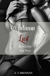 Autumn Lust (Seasons, #3) | A.T. Brennan |