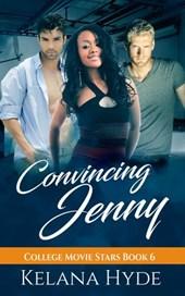 Convincing Jenny (College Movie Stars, #6)