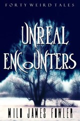 Unreal Encounters | Milo James Fowler |