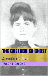 The Greenbrier Ghost | Tracy Delong |