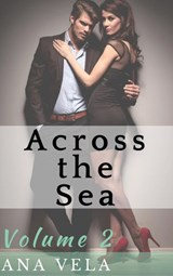 Across the Sea (Volume Two) | Ana Vela |