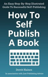 How To Self-Publish A Book (Non-Fiction, #1) | Derek Haines |